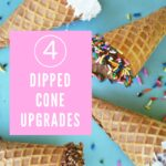 4 Dipped Cone Upgrades